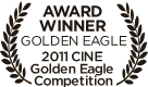 Film Laurel - Award Winner Golden Eagle 2011 CINE Golden Eagle Competition